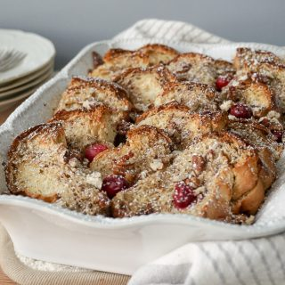 Overnight Cranberry French Toast; Holiday Brunch Entertaining